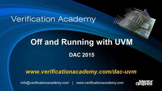 DAC 2015 | Standards & FPGA Tuesday | Off and Running with UVM