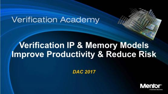 DAC 2017 | Verification IP & Memory Models Improve Productivity & Reduce Risk