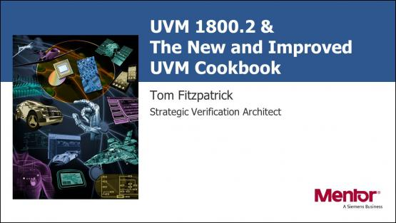 DAC 2018 | UVM 1800.2 & The New and Improved UVM Cookbook