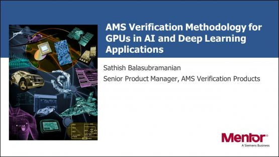 DAC 2018 | AMS Verification Methodology for GPUs in AI and Deep Learning Applications