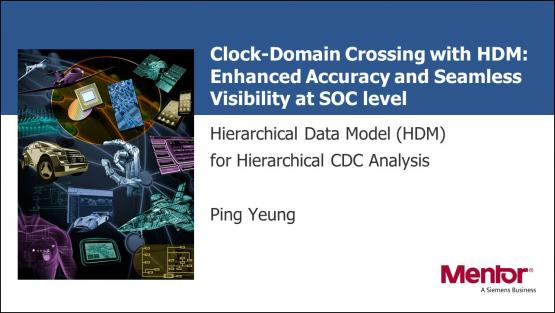 DAC 2018 | Clock-Domain Crossing with HDM - Enhanced Accuracy and Seamless Visibility at SOC level