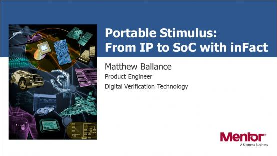 DAC 2018 | Portable Stimulus from IP to SoC - Achieve More Verification