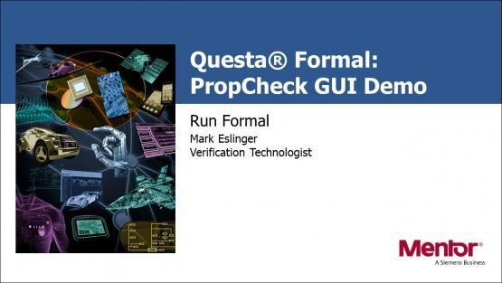 Questa® PropCheck GUI Demo - Run Formal | Subject Matter Expert - Mark Eslinger
