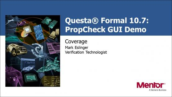 Questa® PropCheck GUI Demo - Coverage | Subject Matter Expert - Mark Eslinger