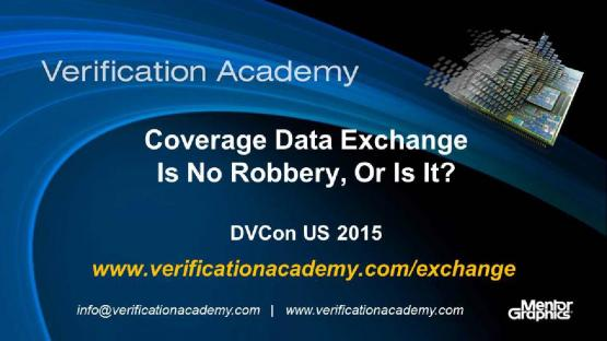 DVCon US 2015 Poster Paper - Coverage Data Exchange is No Robbery... Or Is It?