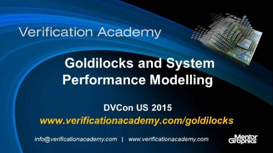 DVCon US 2015 Poster Paper - Goldilocks and System Performance Modeling - A SystemVerilog Adaptive Rate Control (ARC) Stimulus Generation Methodology