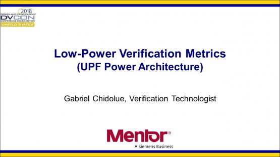 DVCon 2018 | Low-Power Verification Metrics