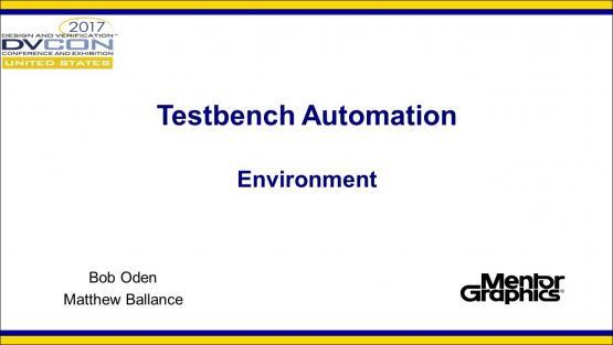 DVCon 2017 | Testbench Automation - Environment