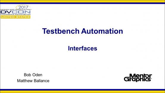 DVCon 2017 | Testbench Automation - Interfaces