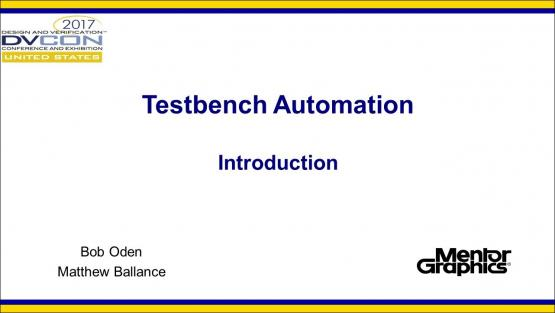 DVCon 2017 | Testbench Automation - Introduction
