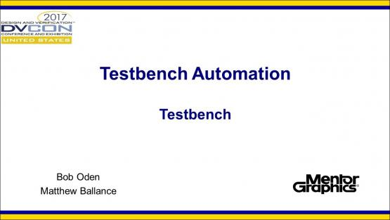 DVCon 2017 | Testbench Automation - Testbench