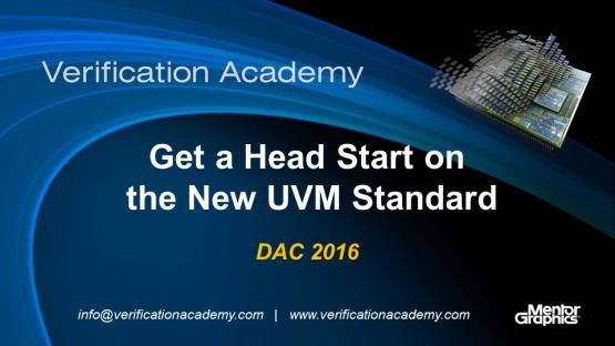 DAC 2016 | Get a Head Start on the New UVM Standard