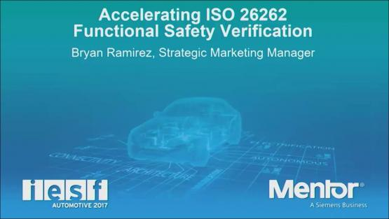 Accelerating ISO 26262 Functional Safety Verification | IESF 2017 | Bryan Ramirez