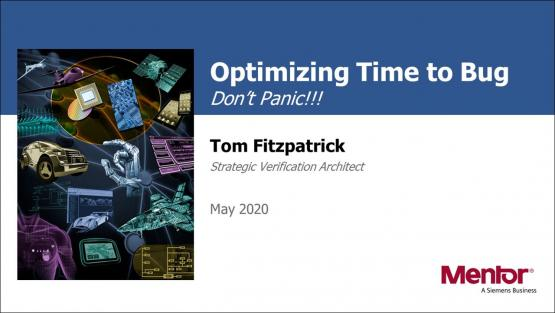 Optimizing Time to Bug Session | Subject Matter Expert - Tom Fitzpatrick | What's New in Functional Verification from Mentor Web Seminar