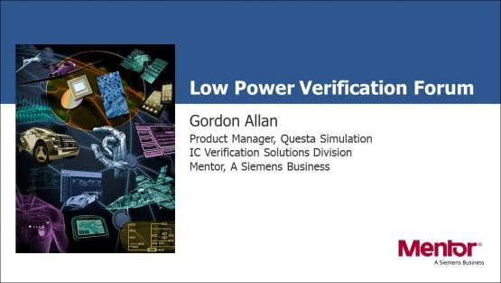 Low Power Verification Forum | Introduction and Overview | Gordan Allan