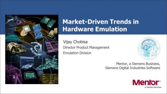 Market-Driven Trends in Hardware Emulation Session | Subject Matter Expert - Vijay Chobisa | What's New in Functional Verification from Mentor Web Seminar