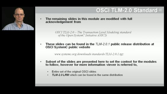 The OSCI TLM-2.0 Standard Session | Subject Matter Expert - John Stickley | Acceleration of SystemC & TLM 2.0 Testbenches with Co-Emulation