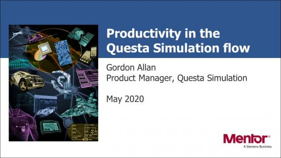 Productivity in the Questa Simulation Flow Session | Subject Matter Expert - Gordon Allan | What's New in Functional Verification from Mentor Web Seminar