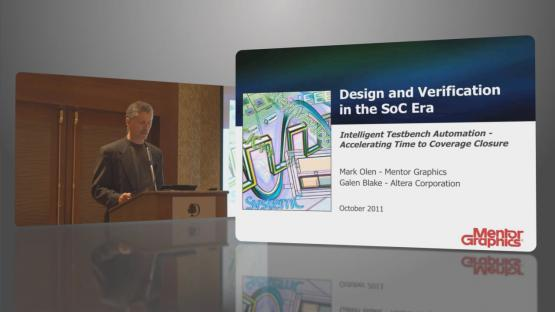 Accelerating Time to Coverage Closure Session | Subject Matter Expert - Mark Olen | Design & Verification in the SoC Era Seminar