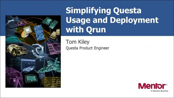 Simplifying Questa Usage and Deployment with Qrun Session | Subject Matter Expert - Tom Kiley | Academy Live Web Seminar