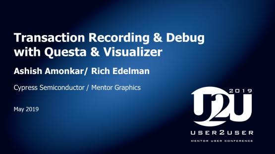 U2U Silicon Valley 2019 | Transaction Recording & Debug with Questa & Visualizer