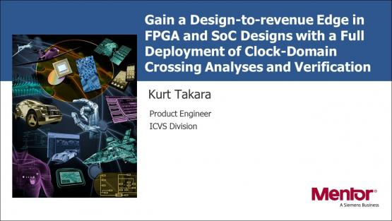 Gain a Design-to-revenue Edge in FPGA and SoC Designs with a Full Deployment of Clock-Domain Crossing Analyses and Verification Session | Subject Matter Expert - Kurt Takara | Academy Live Web Seminar