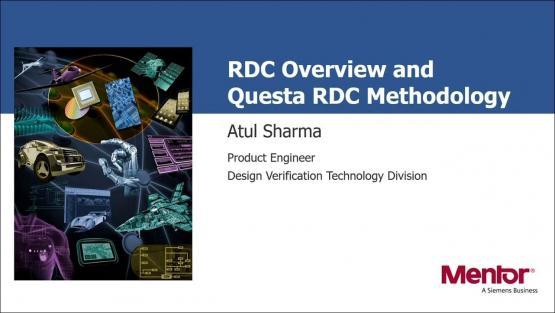 RDC Overview & Questa RDC Methodology   Subject Matter Expert - Atul Sharma   Academy Live Web Seminar