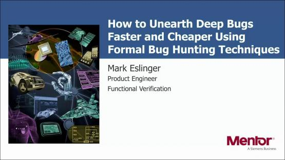 How to Unearth Deep Bugs Faster and Cheaper Using Formal Bug Hunting Techniques Session | Subject Matter Expert - Mark Eslinger | Academy Live Web Seminar