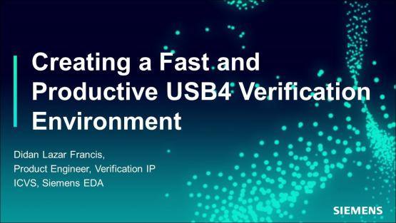 Creating a Fast and Productive USB4 Verification Environment | Subject Matter Expert - Didan Francis | Siemens EDA 2021 Functional Verification Webinar Series