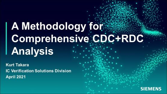 A Methodology for Comprehensive CDC+RDC Analysis | Subject Matter Expert - Kurt Takara | Siemens EDA 2021 Functional Verification Webinar Series