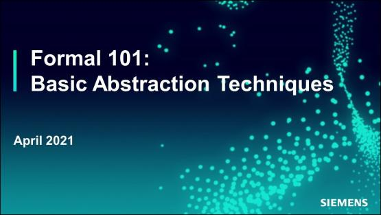 Formal 101 – Basic Abstraction Techniques | Subject Matter Expert - Jin Hou | Siemens EDA 2021 Functional Verification Webinar Series