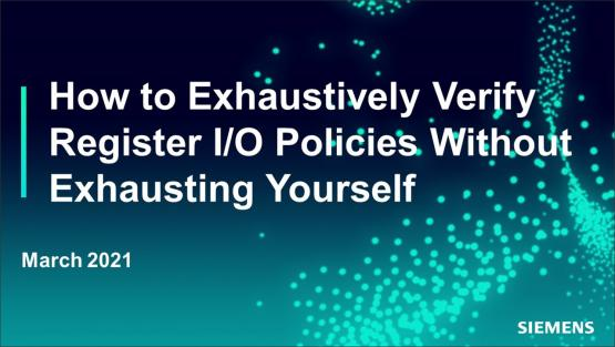 How to Exhaustively Verify Register I/O Policies Without Exhausting Yourself | Subject Matter Expert - Joon Hong | Academy Live Web Seminar