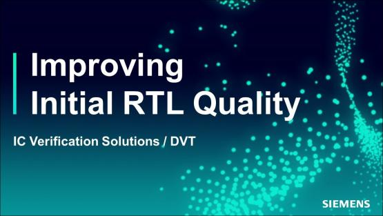 Improving Initial RTL Quality Session | Subject Matter Expert - Chris Giles