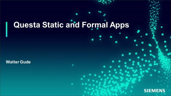 Automatic Formal Verification - Questa Static and Formal Apps | Subject Matter Expert - Walter Gude | Academy Live Web Seminar