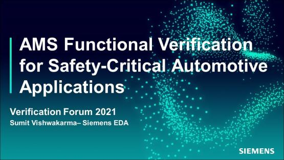 AMS Functional Verification for Safety-Critical Automotive Applications   Automotive Functional Safety - Verification Forum 2021