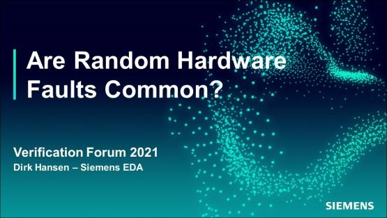 Are Random Hardware Faults Common?   Automotive Functional Safety - Verification Forum 2021
