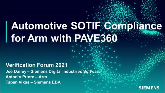 Automotive SOTIF Compliance for Arm with PAVE360   Automotive Functional Safety - Verification Forum 2021