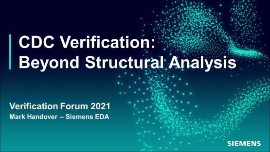 CDC Verification: Beyond Structural Analysis   Automotive Functional Safety - Verification Forum 2021