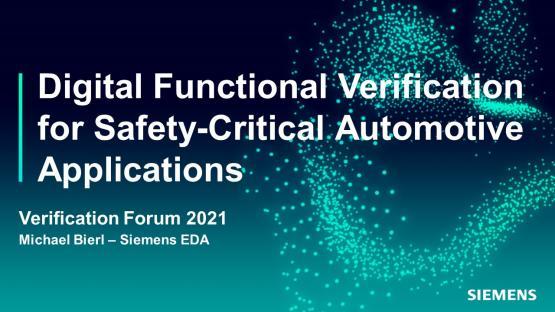 Digital Functional Verification for Safety-Critical Automotive Applications   Automotive Functional Safety - Verification Forum 2021