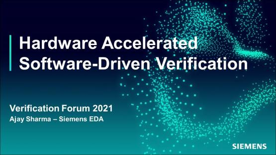 Hardware-Accelerated & Software-Driven Verification   Automotive Functional Safety - Verification Forum 2021