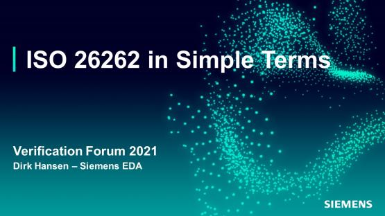 ISO 26262 in Simple Terms   Automotive Functional Safety - Verification Forum 2021