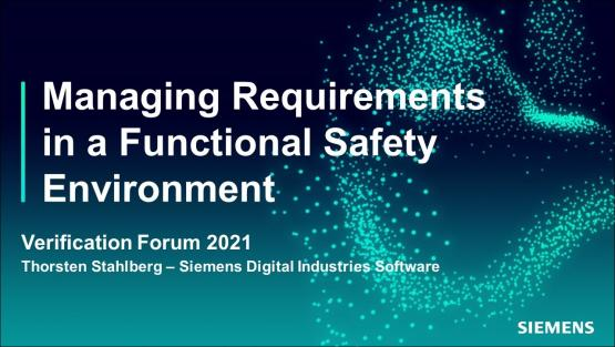 Managing Requirements in a Functional Safety Environment   Automotive Functional Safety - Verification Forum 2021