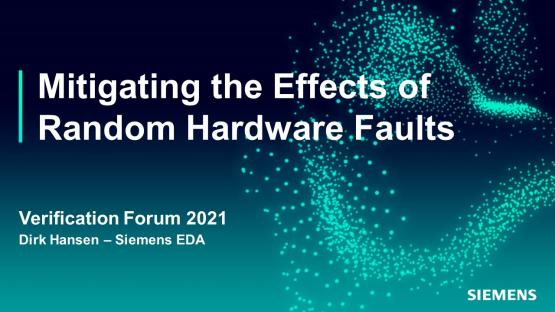 Mitigating the Effects of Random Hardware Faults for Functional Safety & DFT   Automotive Functional Safety - Verification Forum 2021