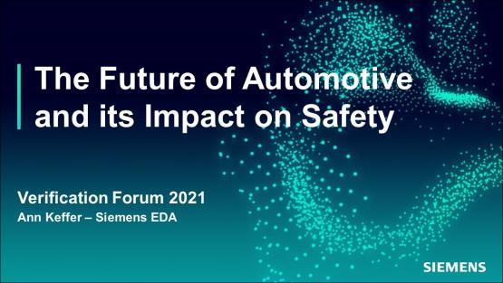 A Perspective on the Future of Automotive and its Impact on Safety   Automotive Functional Safety - Verification Forum 2021