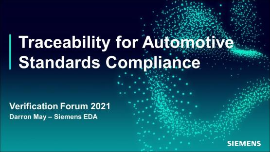 Verification Results Traceability is a Requirement for Automotive Standards Compliance   Automotive Functional Safety - Verification Forum 2021