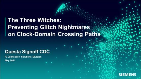 Trouble: Three CDC Glitches That Only a Netlist Will See | Subject Matter Expert - Ping Yeung | Siemens EDA 2021 Functional Verification Webinar Series