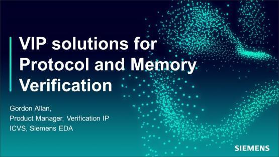 VIP Solutions for Protocol and Memory Verification | Subject Matter Expert - Gordon Allan | Academy Live Web Seminar